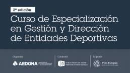 II Curso de Especialización en Gestión y Dirección de Entidades Deportivas de AEDONA